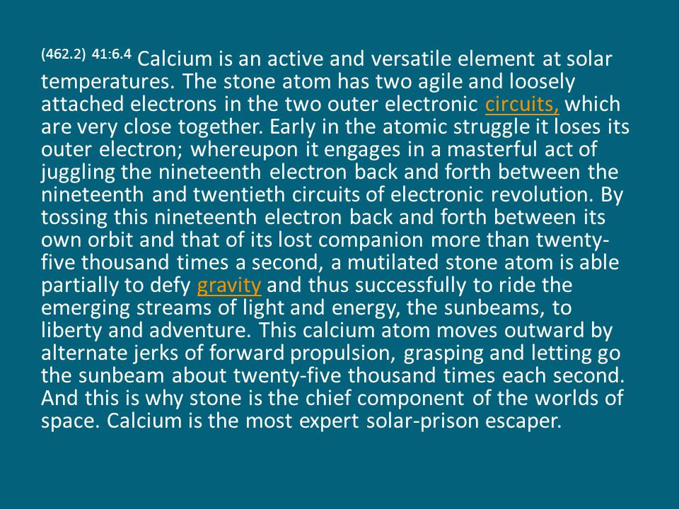 (462.2) 41:6.4 Calcium is an active and versatile element at solar temperatures.