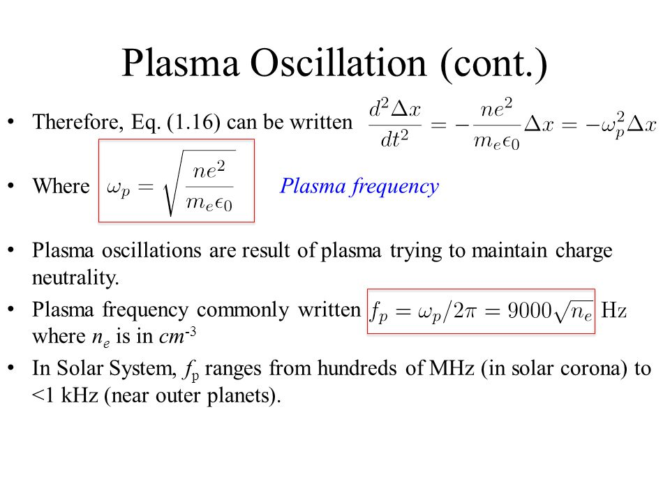 Plasma Oscillation (cont.) Therefore, Eq.
