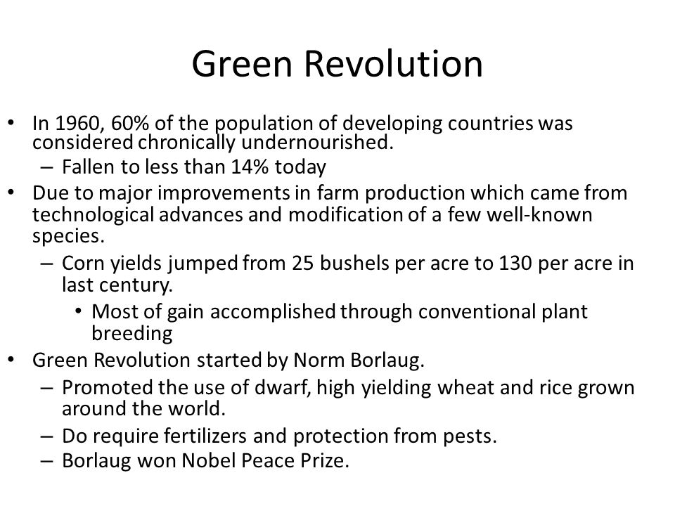 Green Revolution In 1960, 60% of the population of developing countries was considered chronically undernourished.