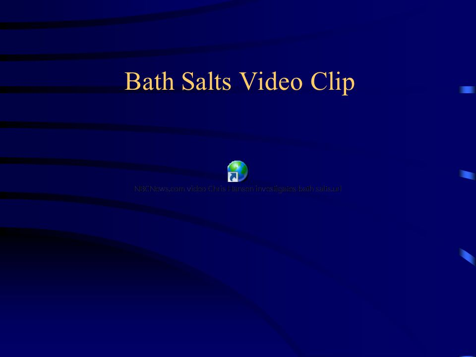 BATH SALTS Marketed as legal alternative to LSD, cocaine, and amphetamines.