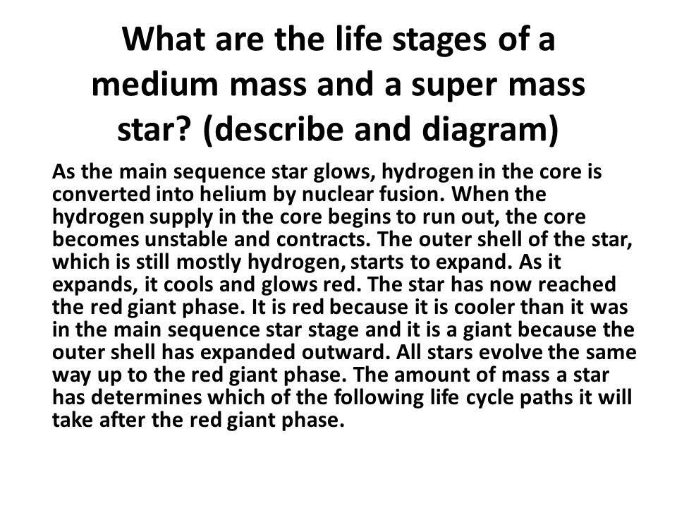 What are the life stages of a medium mass and a super mass star.