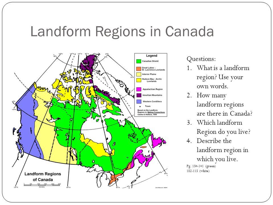 Landform Regions in Canada Questions: 1.What is a landform region.