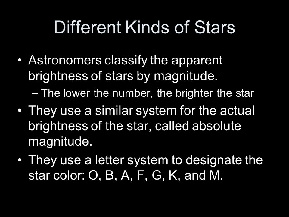Brightness The ancients called the brightest stars first magnitude, the next brightest second magnitude, and so on thru 6 th.