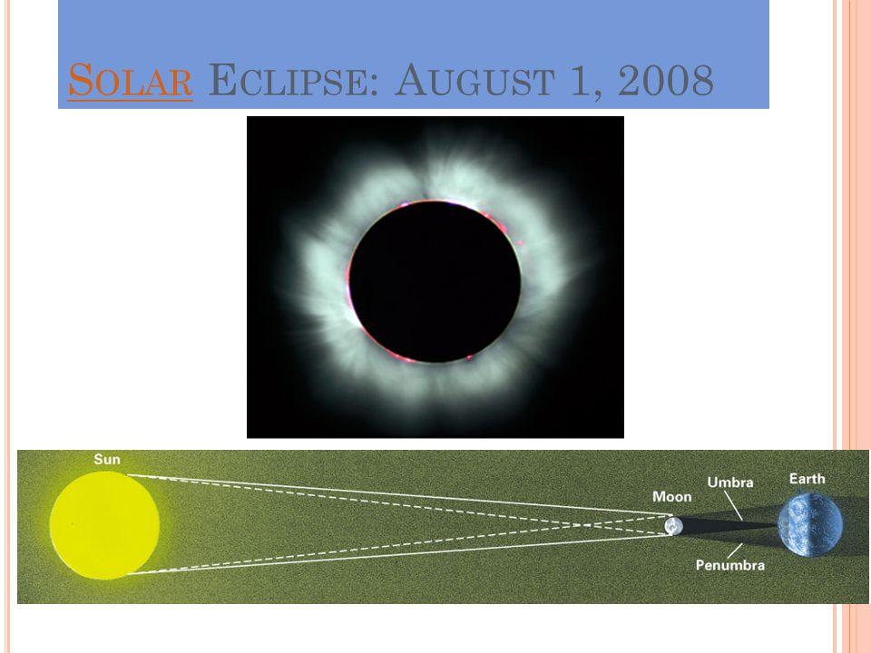 S OLAR S OLAR E CLIPSE : A UGUST 1, 2008