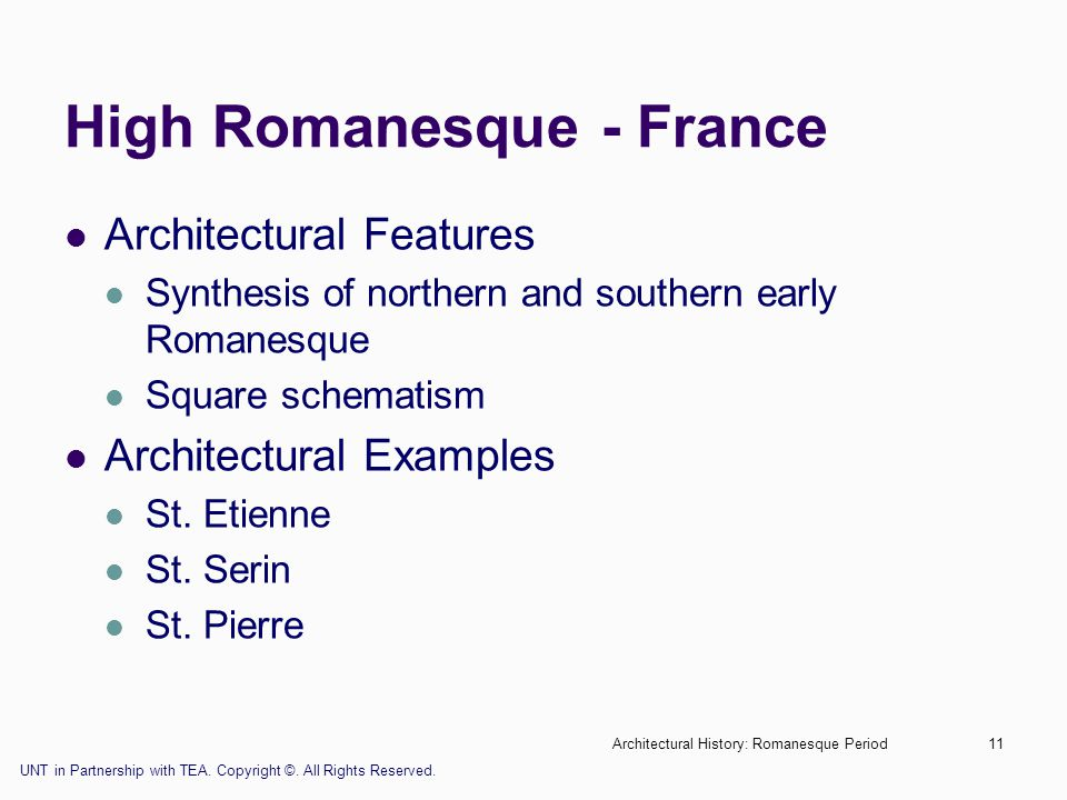 Architectural History: Romanesque Period11 High Romanesque - France Architectural Features Synthesis of northern and southern early Romanesque Square