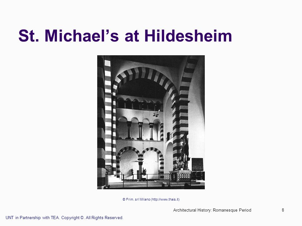 Architectural History: Romanesque Period8 St. Michael's at Hildesheim © Frim. srl Milano (http://www.thais.it) UNT in Partnership with TEA. Copyright