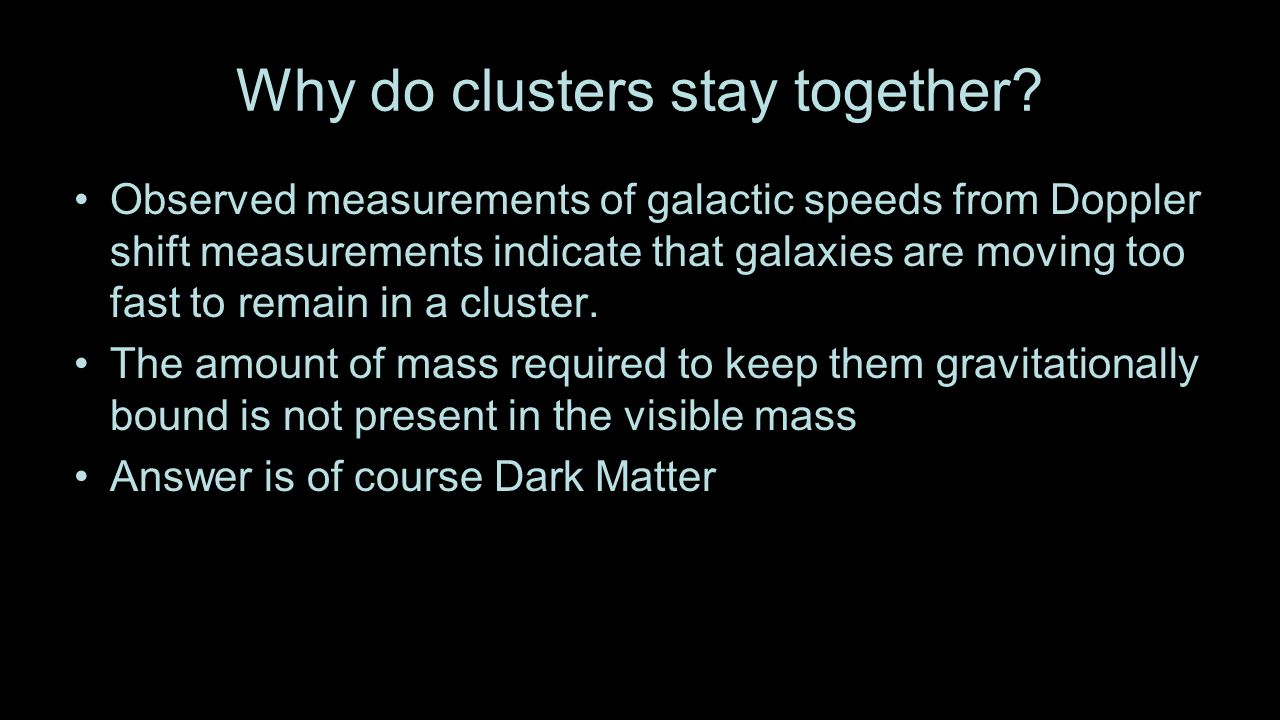 Why do clusters stay together.