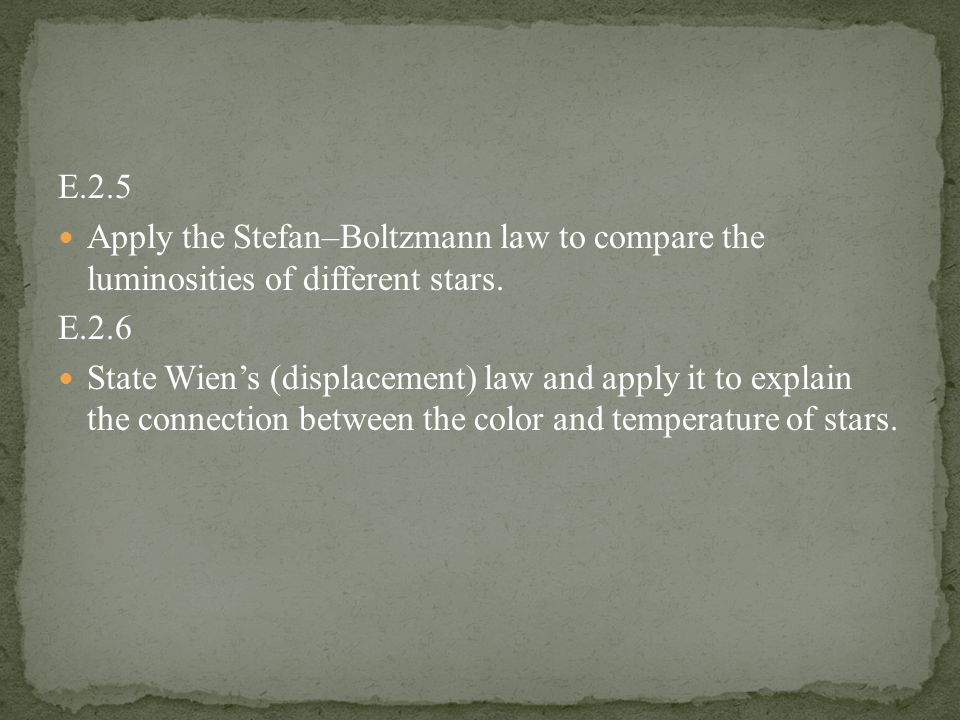 E.2.5 Apply the Stefan–Boltzmann law to compare the luminosities of different stars.