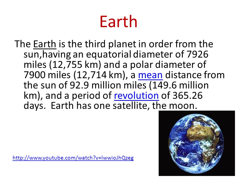 Earth The Earth is the third planet in order from the sun,having an equatorial diameter of 7926 miles (12,755 km) and a polar diameter of 7900 miles (