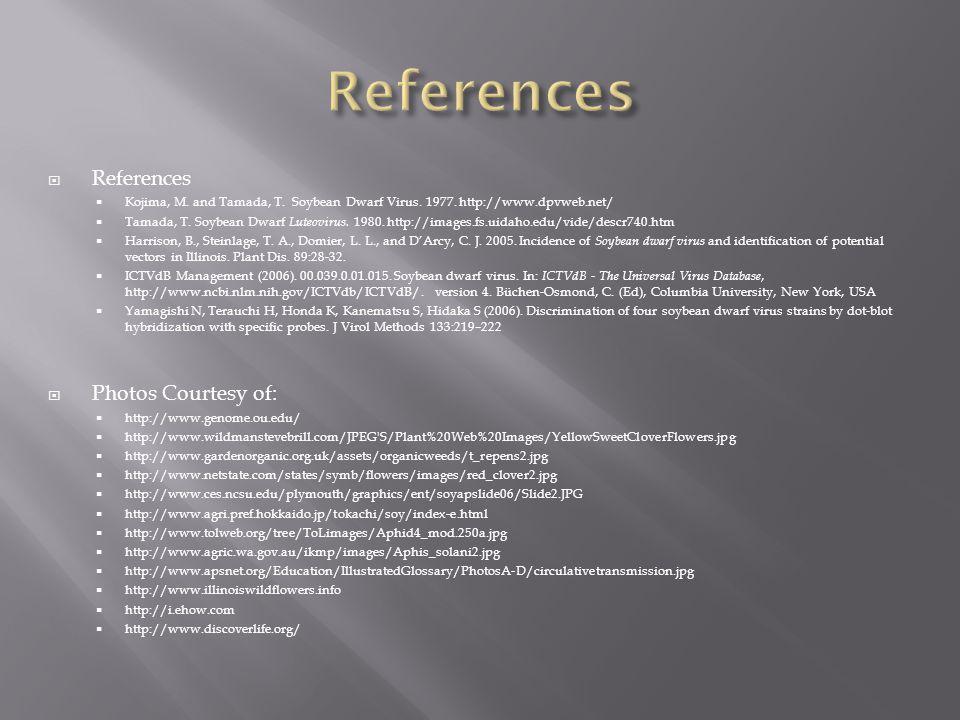  References  Kojima, M. and Tamada, T. Soybean Dwarf Virus.
