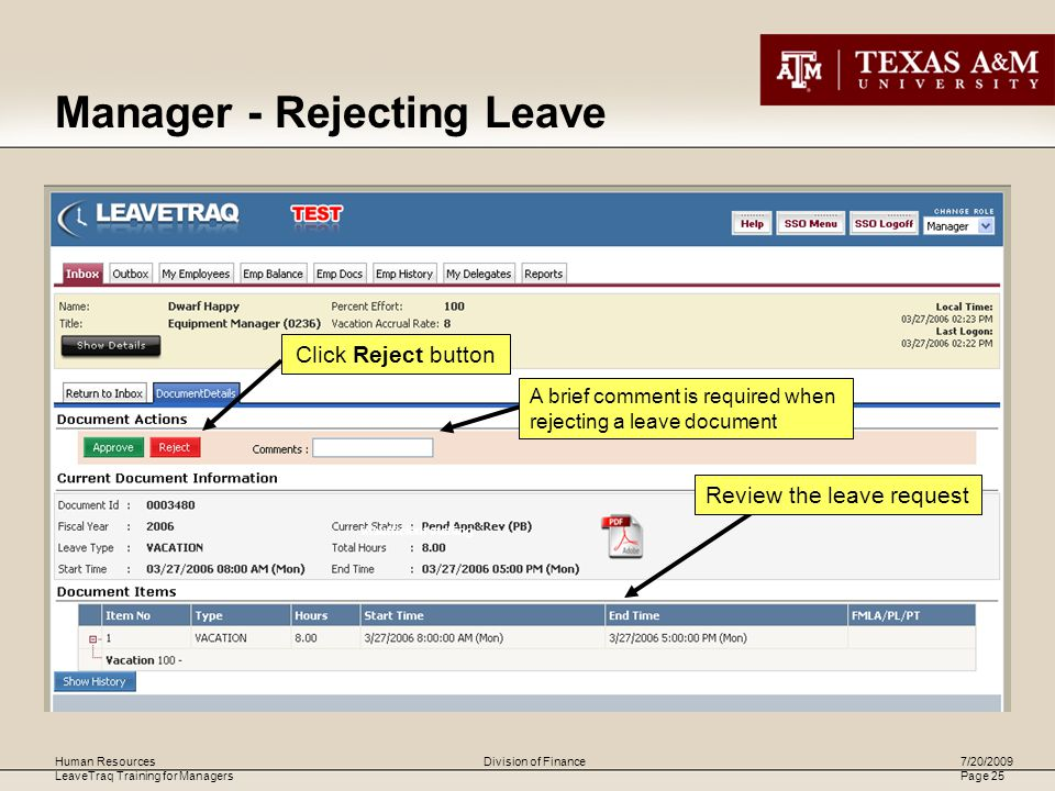 Human Resources LeaveTraq Training for Managers 7/20/2009 Page 25 Division of Finance insufficient staffing Click Reject button A brief comment is required when rejecting a leave document Manager - Rejecting Leave Review the leave request