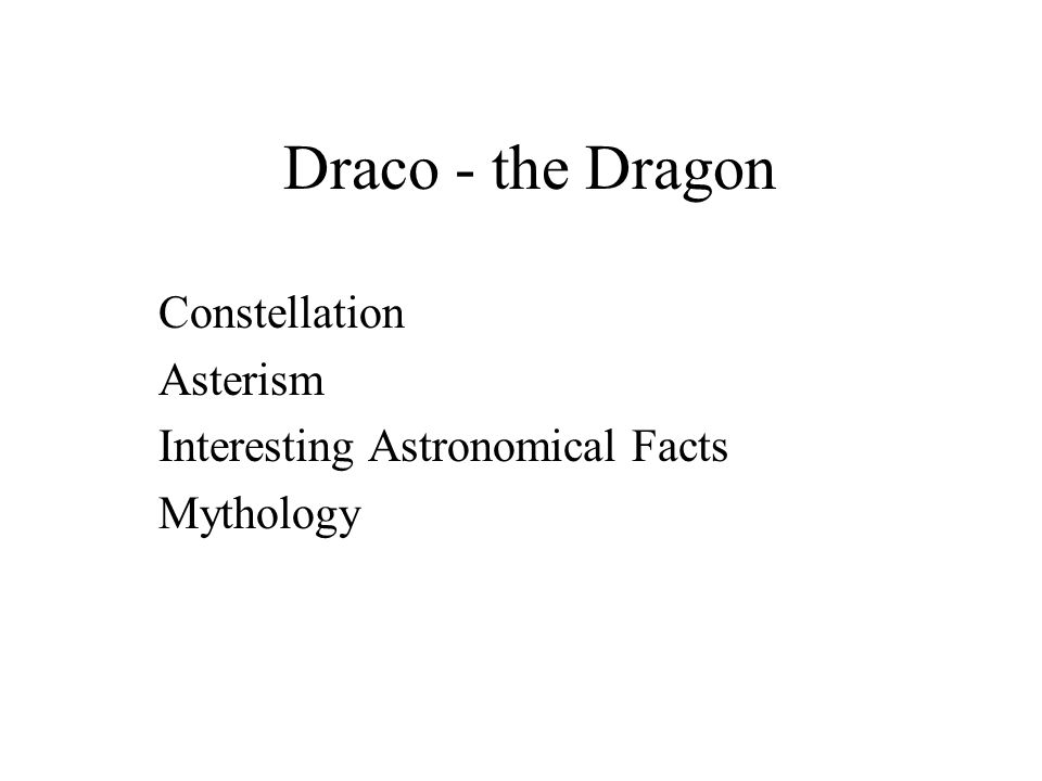 Draco - the Dragon Constellation Asterism Interesting Astronomical Facts Mythology