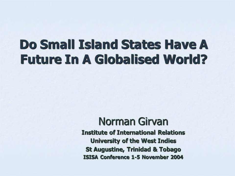 Do Small Island States Have A Future In A Globalised World.