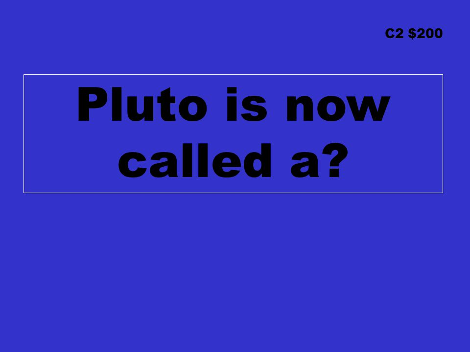 C2 $200 Pluto is now called a?