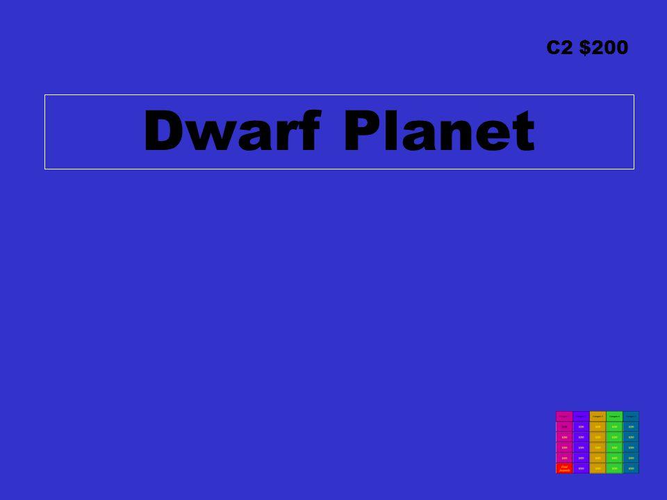 C2 $200 Dwarf Planet