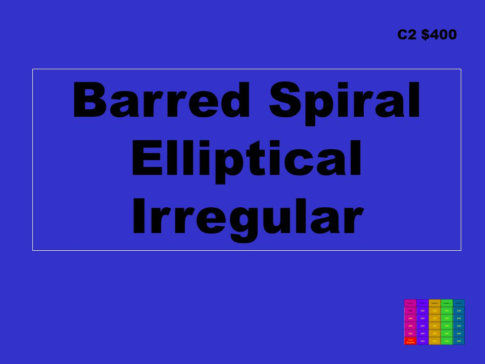 C2 $400 Barred Spiral Elliptical Irregular