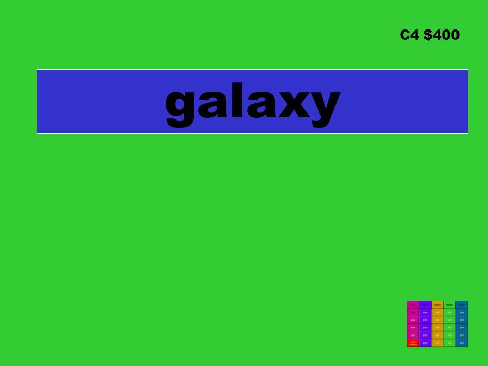 C4 $400 galaxy