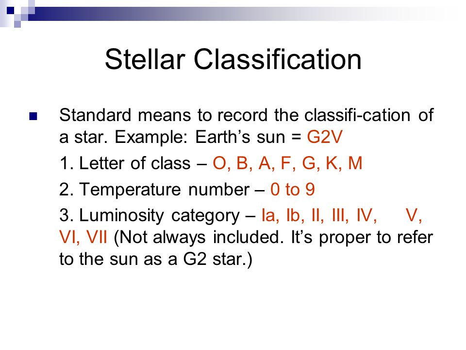 Spectral Classification For Earth s star, Sol, a G2V star: 1.