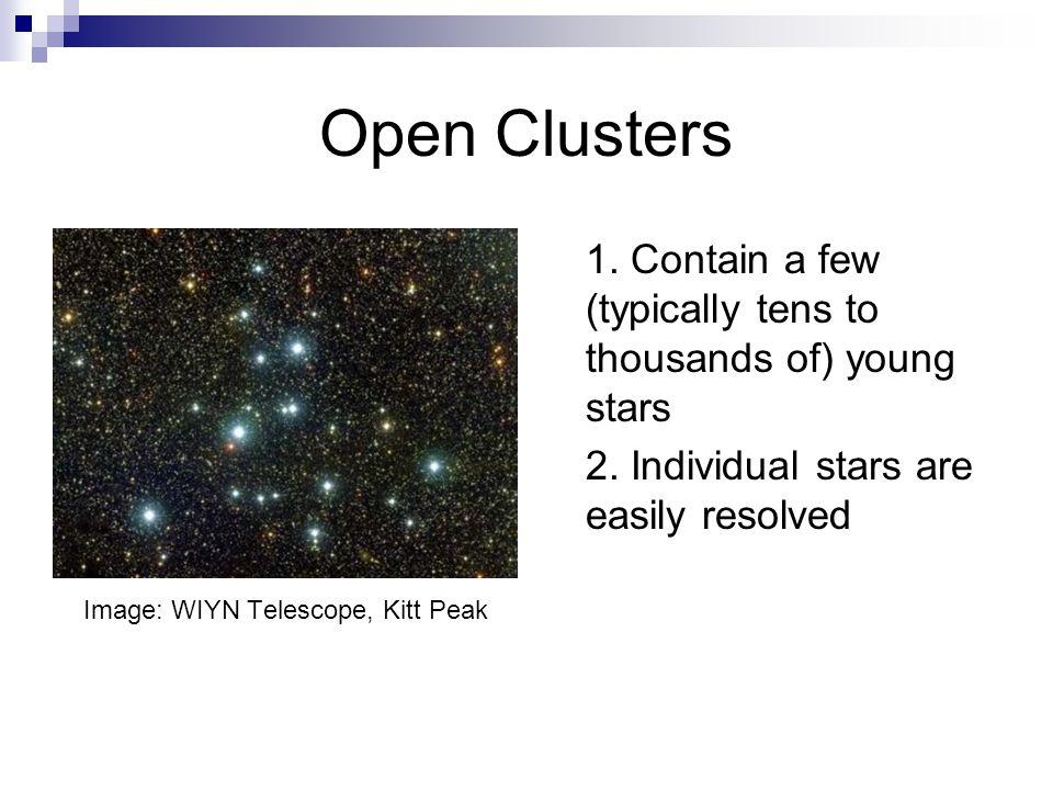 Open Clusters Credit: AURA, NOAO, NSF 3.