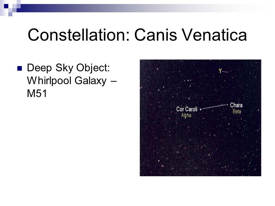 Constellation: Canes Venatica Whirlpool Galaxy – M51