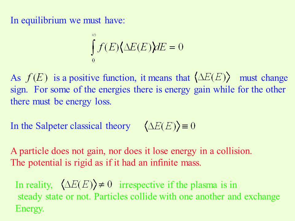 Substituting the results back we get: This is the Fokker-Planck equation for the plasma.