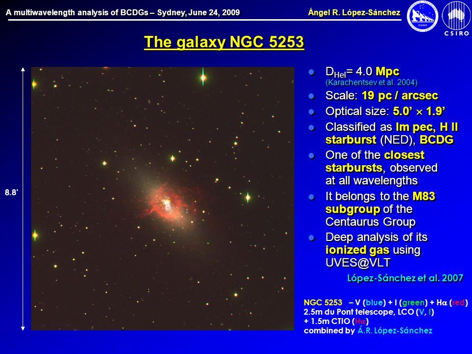 A multiwavelength analysis of BCDGs – Sydney, June 24, 2009 Ángel R.