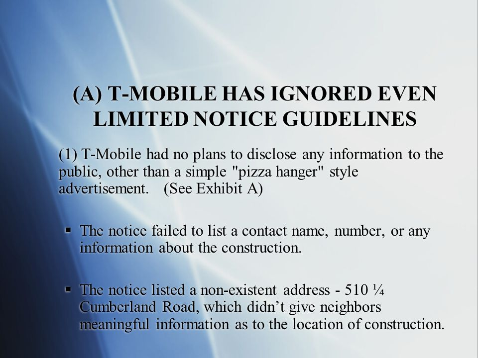 (A) T-MOBILE HAS IGNORED EVEN LIMITED NOTICE GUIDELINES (1) T-Mobile had no plans to disclose any information to the public, other than a simple pizza hanger style advertisement.