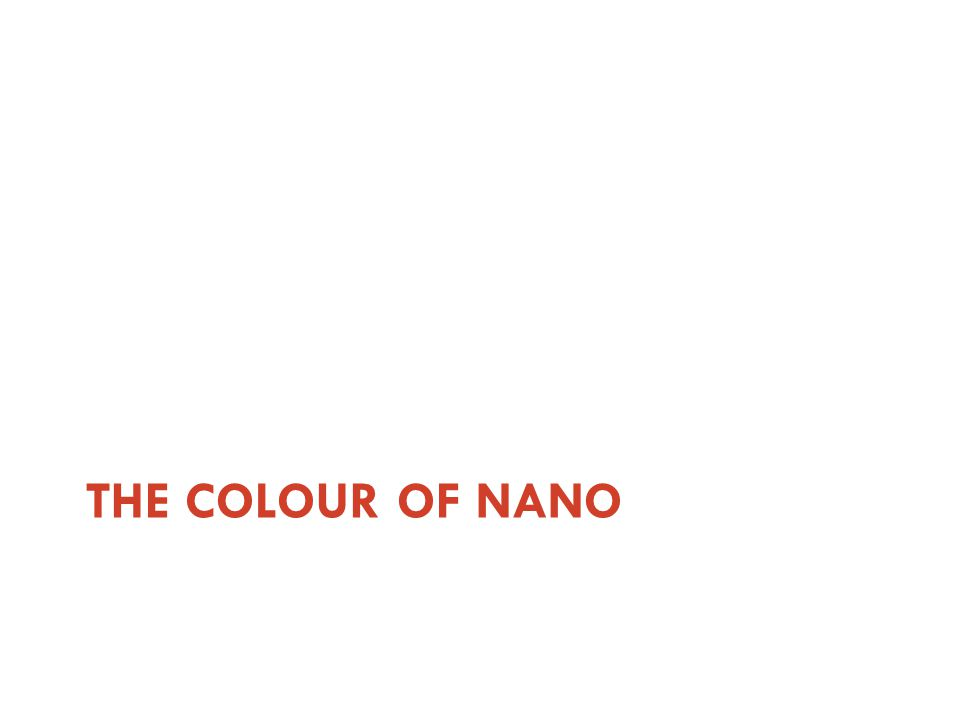 THE COLOUR OF NANO