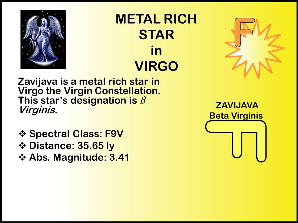 METAL RICH STAR in VIRGO Zavijava is a metal rich star in Virgo the Virgin Constellation.
