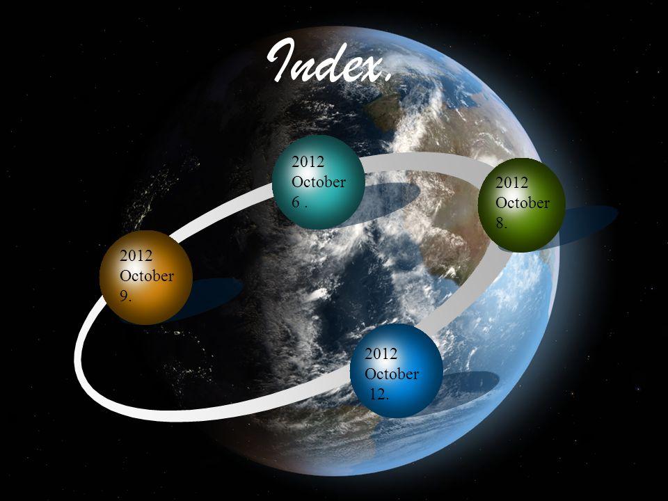Index. 2012 October 9. 2012 October 6. 2012 October 8. 2012 October 12.