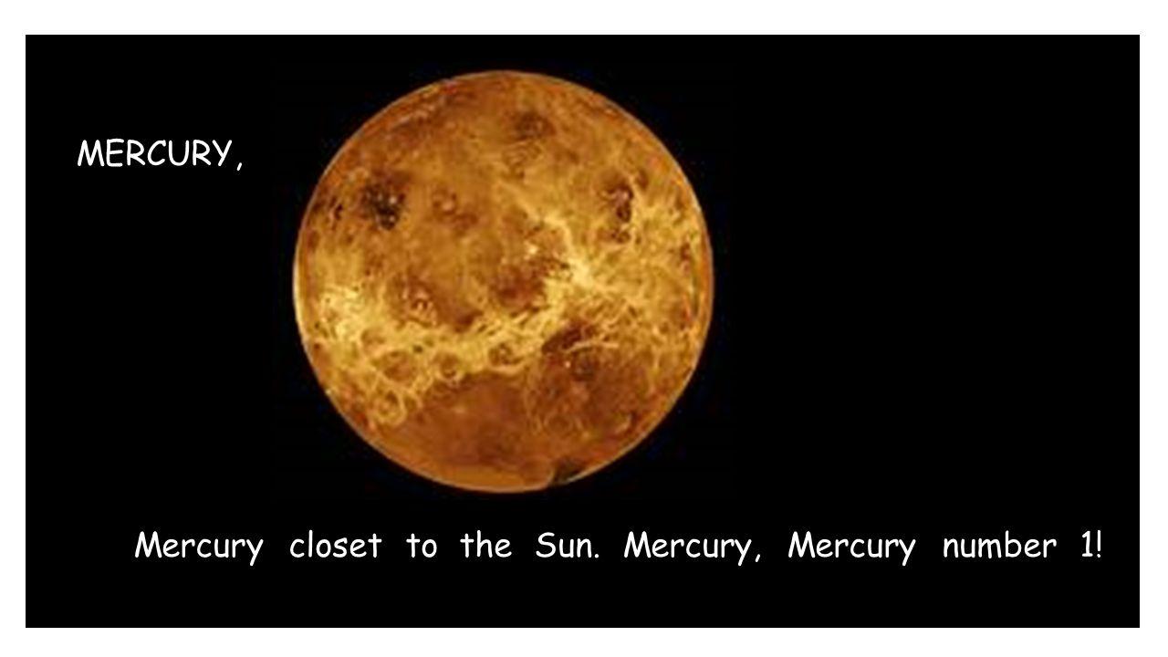 VENUS, Venus, Venus number 2. Too hot for me. Too hot for you!
