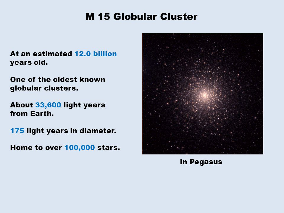 M 15 Globular Cluster In Pegasus At an estimated 12.0 billion years old.
