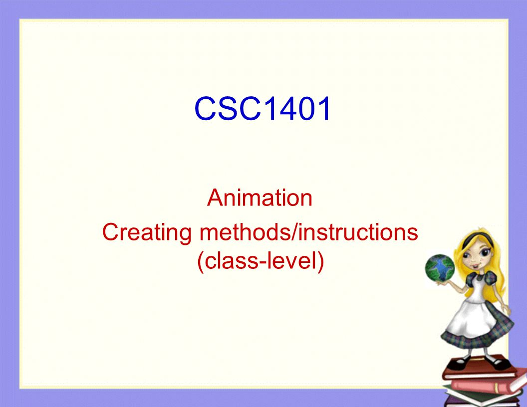 CSC1401 Animation Creating methods/instructions (class-level)