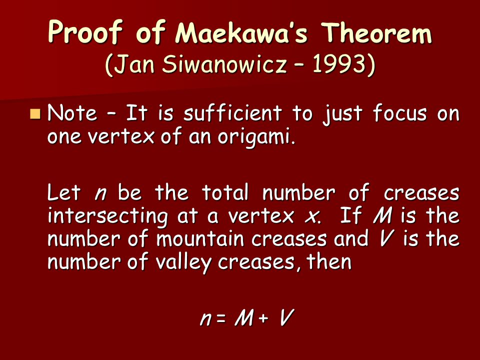 Proof of Maekawa's Theorem (Jan Siwanowicz – 1993) Note – It is sufficient to just focus on one vertex of an origami.
