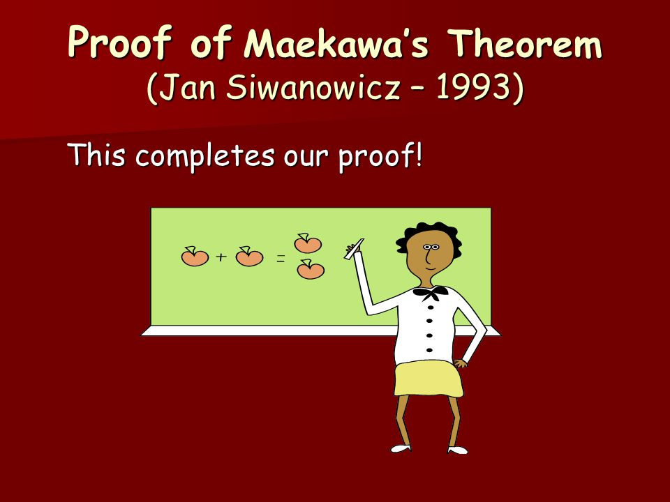 Proof of Maekawa's Theorem (Jan Siwanowicz – 1993) This completes our proof!