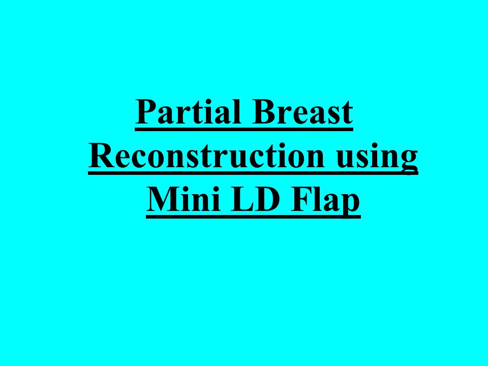 Partial Breast Reconstruction using Mini LD Flap