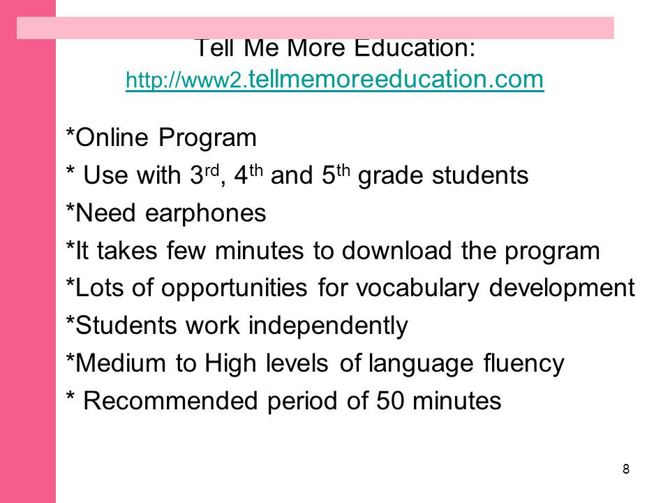 9 Receive additional internet resources to assist in implementing a successful Dual Language Program.