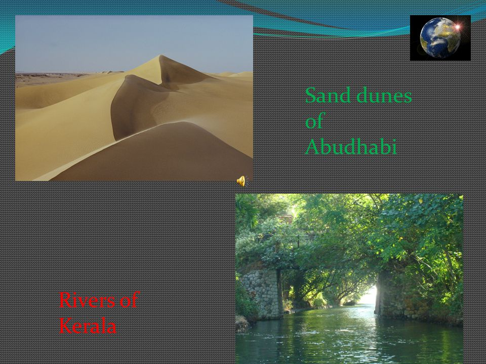 Sand dunes of Abudhabi Rivers of Kerala