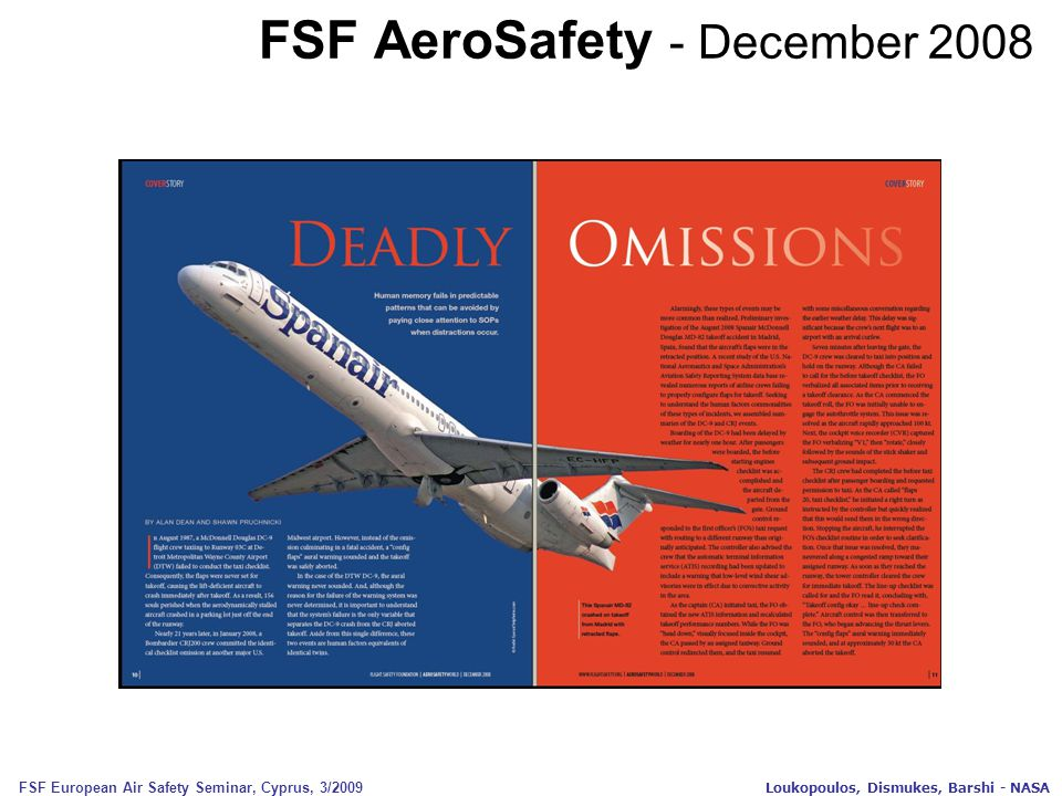 FSF European Air Safety Seminar, Cyprus, 3/2009 Loukopoulos, Dismukes, Barshi - NASA FSF AeroSafety - December 2008