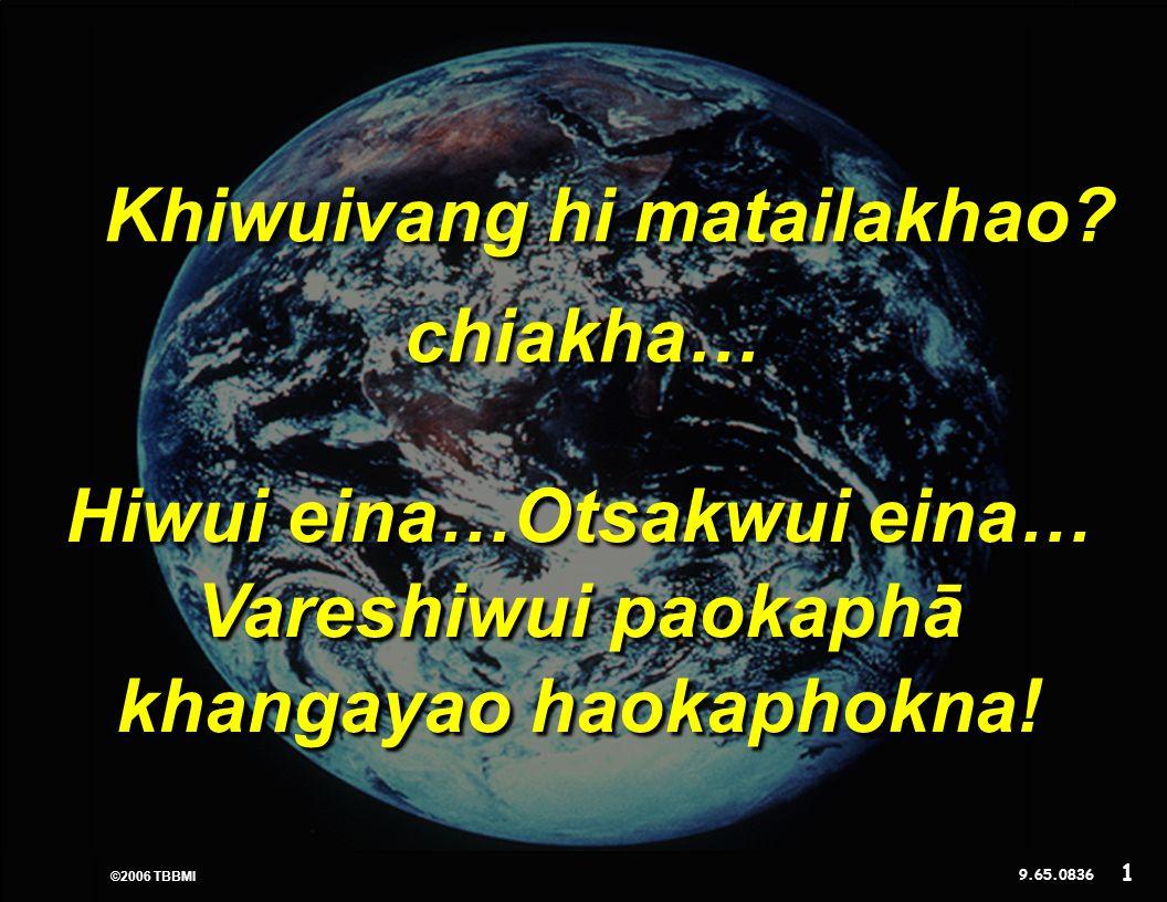 © 2006 TBBMI 9.65.08. Kadhara Tuingashit ngarumda rai Khiwuivang hi matailakhao.