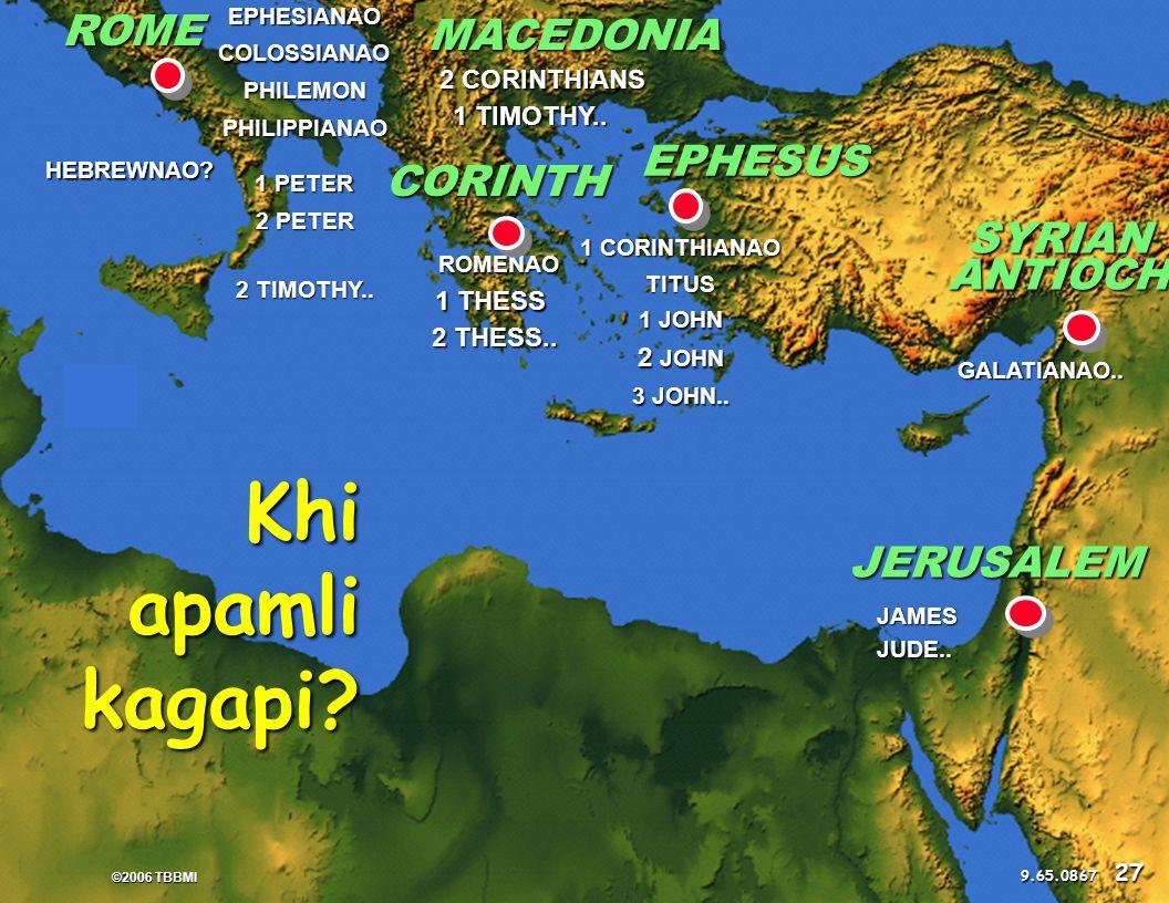 © 2006 TBBMI 9.65.08. Kadhara Tuingashit ngarumda rai ROMENAO 2 CORINTHIANS GALATIANAO..