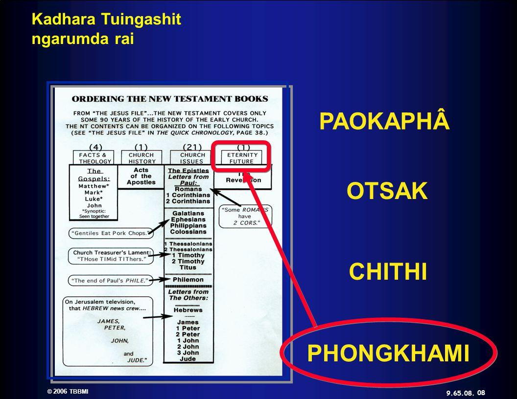 © 2006 TBBMI 9.65.08. Kadhara Tuingashit ngarumda rai PAOKAPHÂ OTSAK CHITHI PHONGKHAMI 08