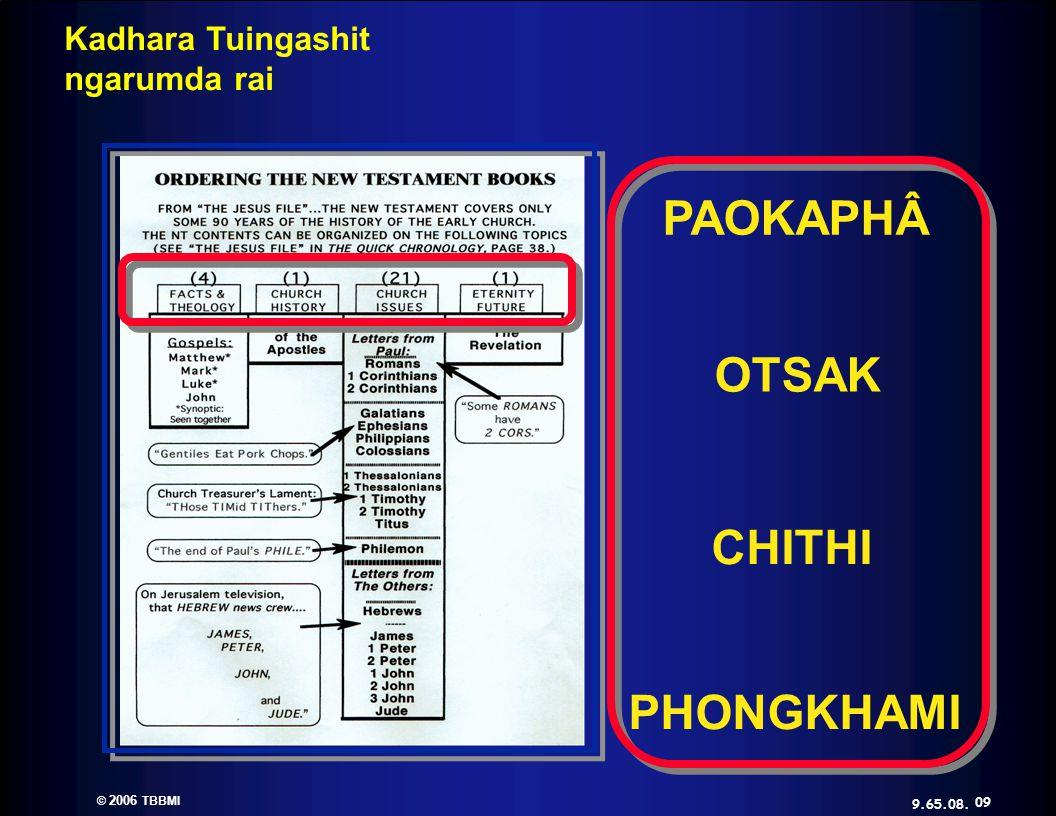 © 2006 TBBMI 9.65.08. Kadhara Tuingashit ngarumda rai PAOKAPHÂ OTSAK CHITHI PHONGKHAMI 09