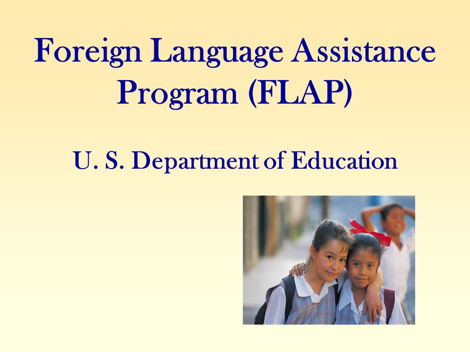 Purpose of the Program The grants pay the Federal share of the cost of innovative model programs for the establishment, improvement, or expansion of foreign language study for elementary and secondary schools students