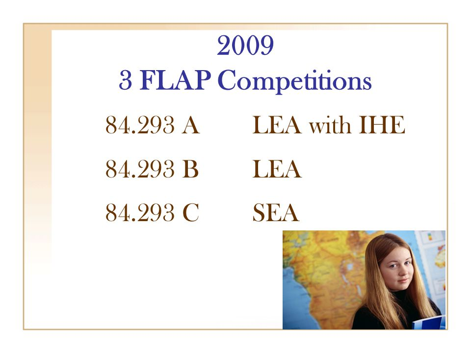 2009 3 FLAP Competitions 84.293 ALEA with IHE 84.293 BLEA 84.293 CSEA