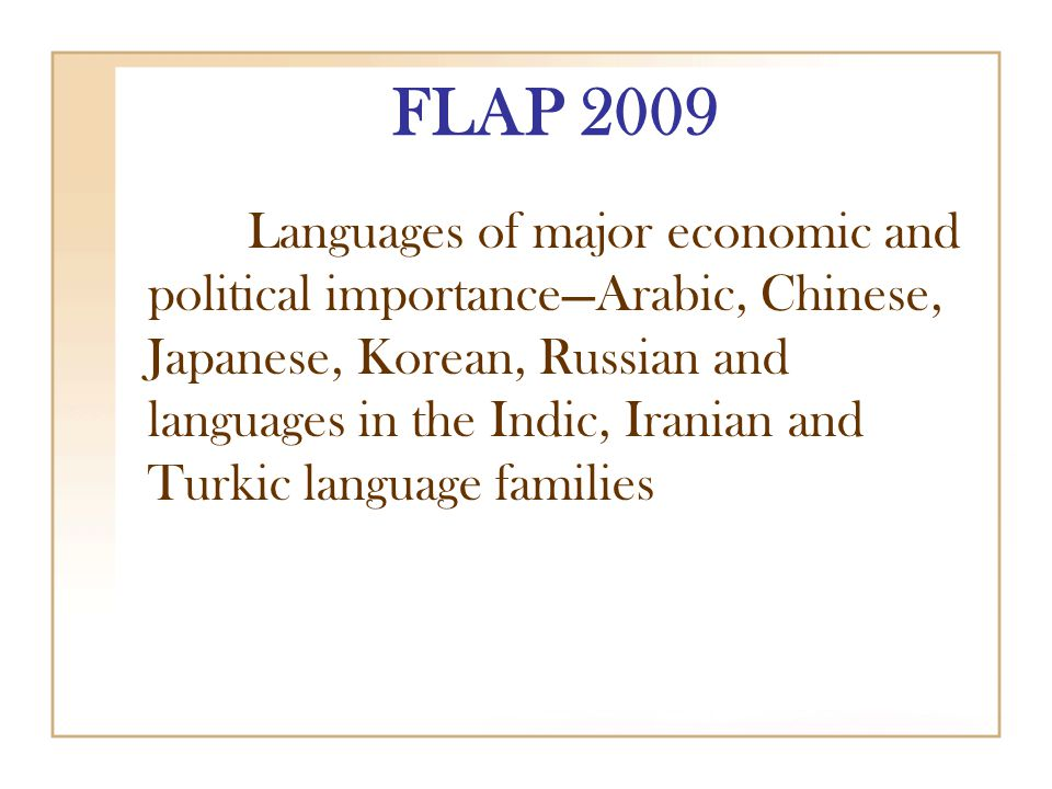 FLAP 2009 Languages of major economic and political importance—Arabic, Chinese, Japanese, Korean, Russian and languages in the Indic, Iranian and Turkic language families