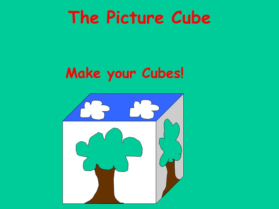 Make your Cubes! The Picture Cube