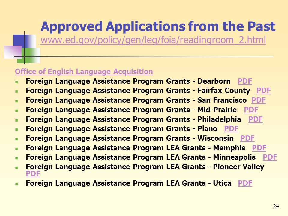 24 Approved Applications from the Past www.ed.gov/policy/gen/leg/foia/readingroom_2.html www.ed.gov/policy/gen/leg/foia/readingroom_2.html Office of E