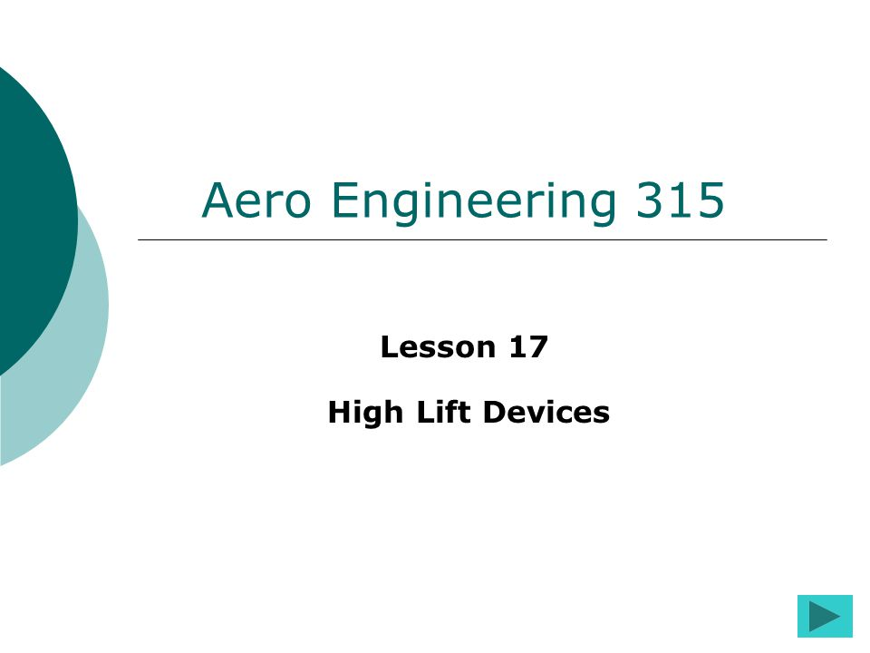 Aero Engineering 315 Lesson 17 High Lift Devices