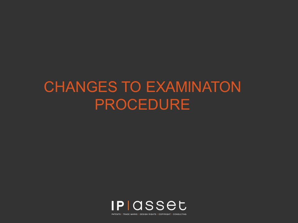 CHANGES TO EXAMINATON PROCEDURE